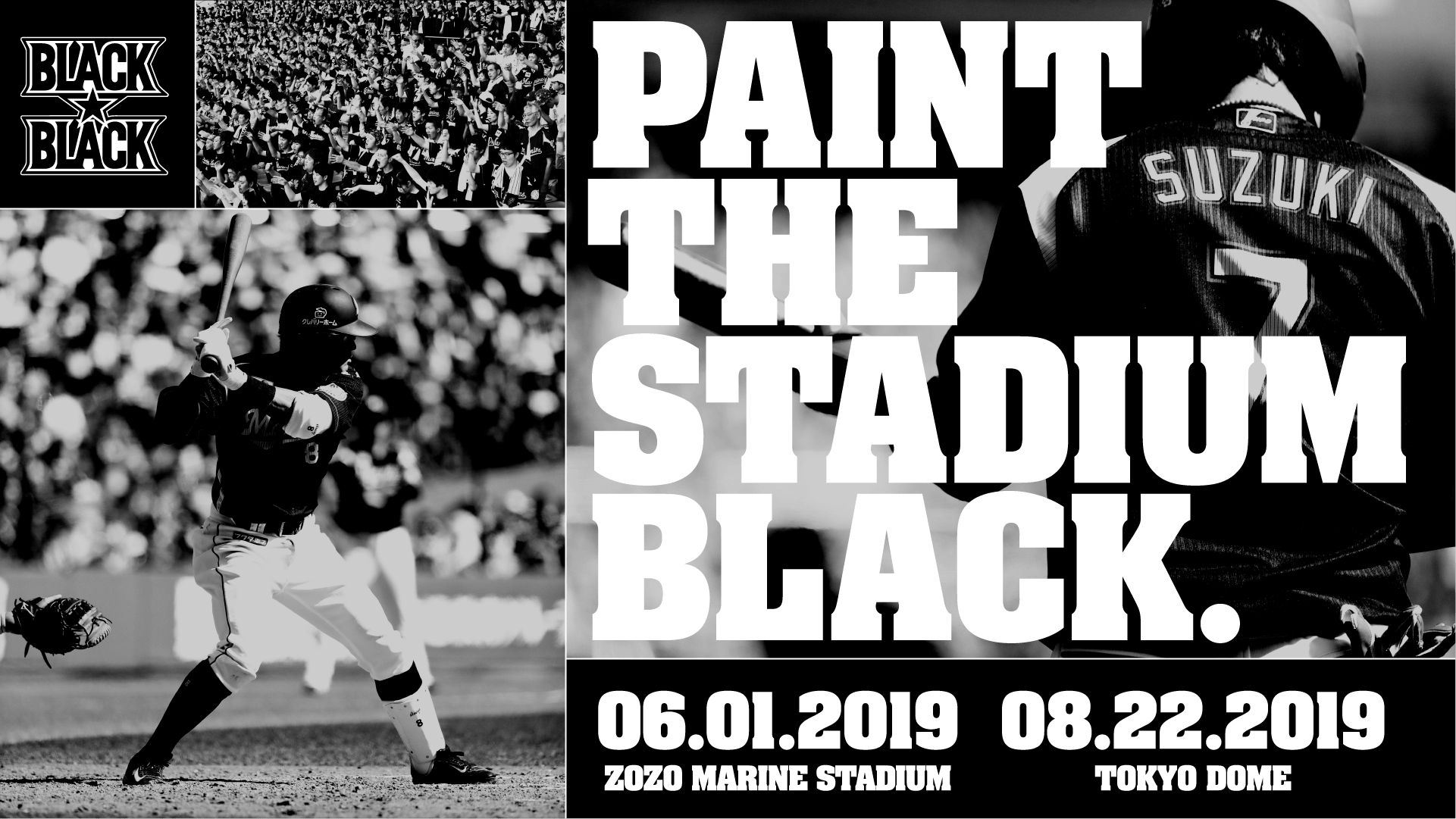 PAINT THE STADIUM BLACK. 2019.06.01/2019.08.22 CHIBA LOTTE MARINES